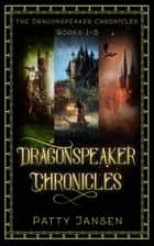Dragonspeaker Chronicles Books 1-3 ebook by Patty Jansen
