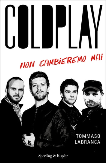 Coldplay - Non cambieremo mai eBook by Tommaso Labranca
