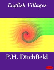 English Villages ebook by P.H. Ditchfield