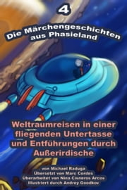 Die Märchengeschichten aus Phasieland: 4 ebook by Kobo.Web.Store.Products.Fields.ContributorFieldViewModel