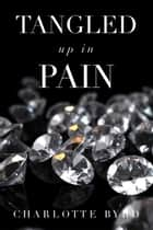 Tangled up in Pain ebook by Charlotte Byrd