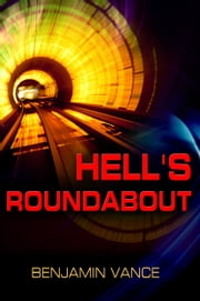 Hell's Roundabout ebook by Benjamin Vance