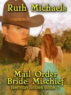 Mail Order Bride: Mischief ebook by Ruth Michaels