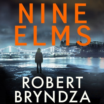 Nine Elms - The thrilling first book in a brand-new, electrifying crime series audiobook by Robert Bryndza