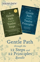 A Gentle Path Through the 12 Steps and 12 Principles Bundle - A Collection of Two Patrick Carnes Best Sellers ebook by Patrick J. Carnes, Ph.D.
