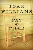 Pay the Piper - A Novel ebook by Joan Williams