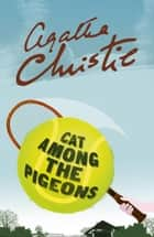 Cat Among the Pigeons (Poirot) ebook by Agatha Christie