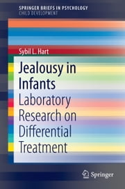 Jealousy in Infants - Laboratory Research on Differential Treatment ebook by Sybil L. Hart