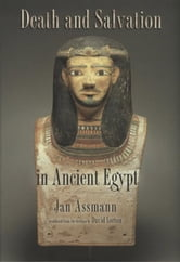 Death and Salvation in Ancient Egypt ebook by Jan Assmann