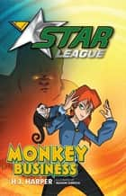 Star League 5: Monkey Business ebook by Nahum Ziersch, H.J. Harper