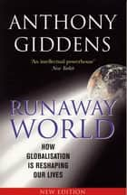 Runaway World eBook by Professor Anthony Giddens