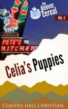 Celia's Puppies ebook by Claudia Hall Christian