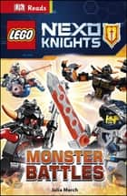 LEGO® NEXO KNIGHTS Monster Battles 電子書 by Julia March, DK