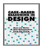 Case-Based Reasoning in Design ebook by Mary Lou Maher,M. Bala Balachandran,Dong Mei Zhang