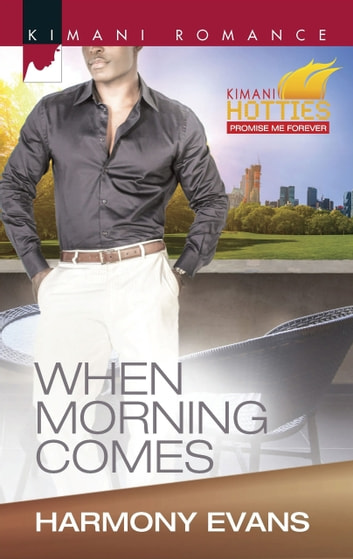 When Morning Comes (Mills & Boon Kimani) ebook by Harmony Evans
