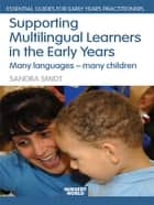 Supporting Multilingual Learners in the Early Years ebook by Sandra Smidt