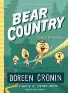 Bear Country - Bearly a Misadventure ebook by Doreen Cronin, Stephen Gilpin
