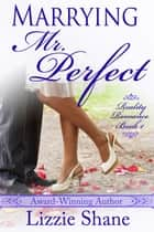 Marrying Mister Perfect ebook by Lizzie Shane