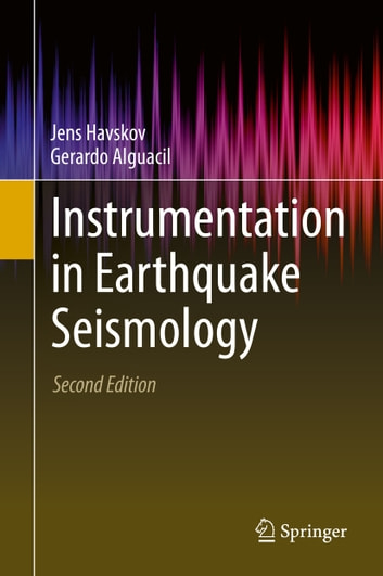 Instrumentation in Earthquake Seismology ebook by Gerardo Alguacil,Jens Havskov