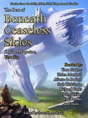 The Best of Beneath Ceaseless Skies, Year Six ebook by Aliette de Bodard,Helen Marshall,Scott H. Andrews (Editor),Gemma Files,Richard Parks