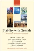 Stability with Growth ebook by Joseph Stiglitz,José Antonio Ocampo,Shari Spiegel,Ricardo Ffrench-Davis,Deepak Nayyar