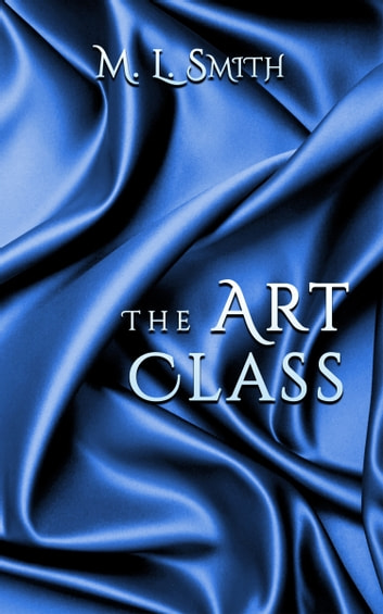 The Art Class ebook by M L Smith