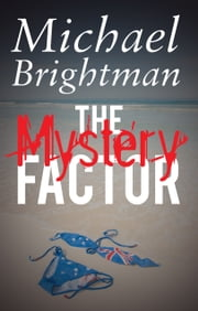 The Mystery Factor ebook by Michael Brightman