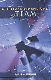 Spiritual Dimensions of Team ebook by Rev. Dr. Alan Wright