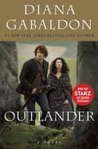 Outlander - A Novel ebook by Diana Gabaldon