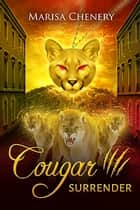 Cougar Surrender ebook by Marisa Chenery