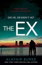 The Ex ebook by Alafair Burke