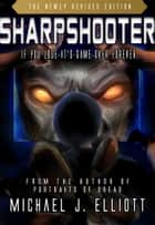 Sharpshooter (A Supernatural Horror Novella.) ebook by Michael J Elliott