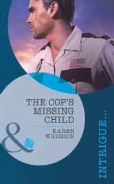 The Cop's Missing Child ebook by Karen Whiddon