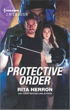 Protective Order ebook by Rita Herron