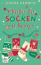 Schiefer die Socken nie hingen - Roman ebook by Ulrike Herwig