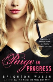 Paige in Progress - Reluctant Hearts, #3 ebook by Brighton Walsh