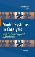 Model Systems in Catalysis ebook by Robert Rioux