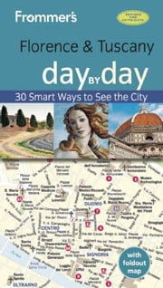 Frommer's Florence and Tuscany day by day ebook by Stephen Brewer,Donald Strachan
