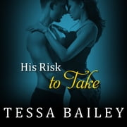 His Risk to Take audiobook by Tessa Bailey