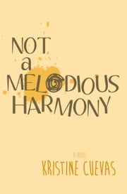 Not a Melodious Harmony ebook by Kristine Cuevas