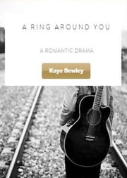 A Ring Around You ebook by Kaye Bewley