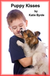 Puppy Kisses ebook by Katie Byrde