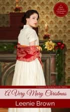 A Very Mary Christmas - A Sequel to Waking to Mr. Darcy ebook by Leenie Brown