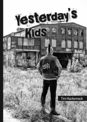 Yesterday's Kids ebook by Tim Hackemack