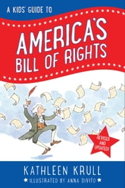 A Kids' Guide to America's Bill of Rights ebook by Kathleen Krull,Anna DiVito