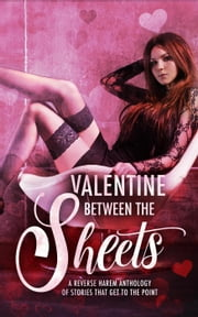 Valentine Between the Sheets - Between The Sheets, #4 ebook by L.A. Boruff