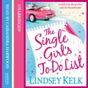 The Single Girl's To-Do List audiobook by Lindsey Kelk