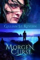 Morgen Curse ebook by St. Kevern Gillian