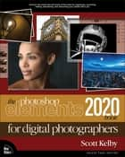 The Photoshop Elements 2020 Book for Digital Photographers ebook by Scott Kelby