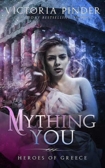 Mything You - Heroes of Greece ebook by Victoria Pinder